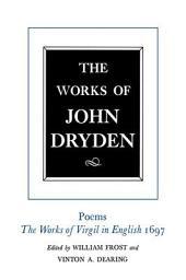 The Works of John Dryden, Volume VI: Poems, 1697