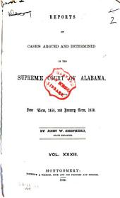 Reports of Cases Argued and Determined in the Supreme Court of Alabama: Volume 33
