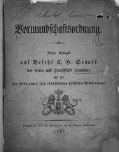 Vormundschaftsordnung: neuer Abdruck aus Befehl e. h. Senats der Freien und Hansestadt Hamburg mit dem zum Gesetz vom 5. Juli 1844 beliebten gesetzlichen Äbanderungen