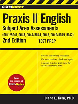 CliffsNotes Praxis II English Subject Area Assessments  0041 5041  0043  0044 5044  0048  0049 5049 5142  2nd Edition PDF