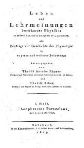 Leben und Lehrmeinungen berühmter Physiker am Ende des 16. und am Anfange des 17. Jhs. als Beyträge zur Geschichte der Physiologie. (etc.)
