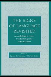 The Signs of Language Revisited: An Anthology To Honor Ursula Bellugi and Edward Klima