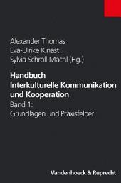 Handbuch Interkulturelle Kommunikation und Kooperation: Band 1: Grundlagen und Praxisfelder, Ausgabe 2