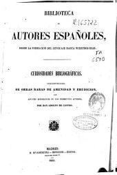 Curiosidades Bibliográficas: colección escogida de obras raras de amenidad y erudicción [sic] con apuntes biográficos de los diferentes autores