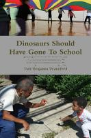 Dinosaurs Should Have Gone To School PDF