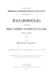 Bibliografie der ungarischen nationalen und internationalen literatur: Erster band. Ungarn betreffende deutsche erstlings-drucke. 1454-1600