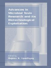 Advances in Microbial Toxin Research and Its Biotechnological Exploitation