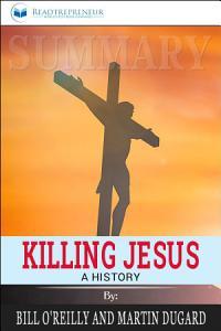 Summary  Killing Jesus Book
