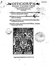 M. T. Ciceronis Officiorum libri tres, cum commentariis P. Marsi, Fr. Maturantii et ascensii, Philertici