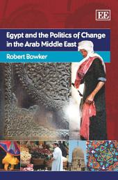 Egypt and the Politics of Change in the Arab Middle East