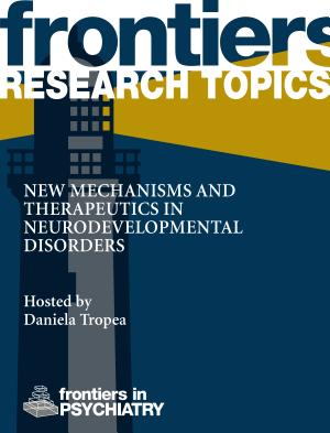 New mechanisms and therapeutics in neurodevelopmental disorders