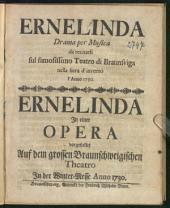 Ernelinda: Drama per Musica da recitarsi sul famosissimo Teatro di Braunsviga nella fiera d'inverno l'Anno 1730.