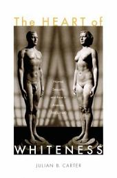 The Heart of Whiteness: Normal Sexuality and Race in America, 1880–1940