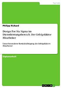 Design For Six Sigma im Dienstleistungsbereich  Der Erfolgsfaktor Mitarbeiter PDF