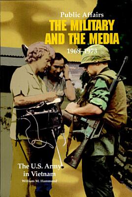 Public Affairs  The Military and the Media  1968 1973 PDF