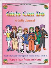 Girls Can Do Journal: A Daily Journal