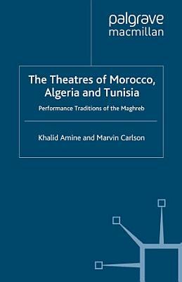 The Theatres of Morocco  Algeria and Tunisia