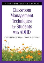 Classroom Management Techniques for Students With ADHD: A Step-by-Step Guide for Educators