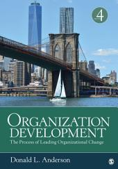 Organization Development: The Process of Leading Organizational Change, Edition 4