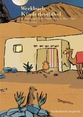 Werkbuch Kinderlesebibel: Einführungen, Rahmenerzählungen, Materialien