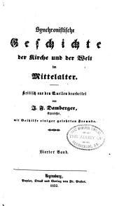 Synchronistische Geschichte der Kirke und der Welt im Mittelalter: Band 4