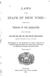 Laws of the State of New York: Passed at the Sessions of the Legislature Held in the Years 1777-1801, Being the First Twenty-four Sessions, Volume 1