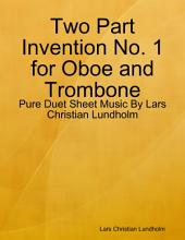 Two Part Invention No. 1 for Oboe and Trombone - Pure Duet Sheet Music By Lars Christian Lundholm