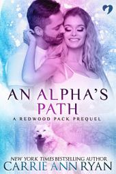 An Alpha's Path (A Redwood Pack Prequel): (A Paranormal Shifter Redwood Pack Romance)