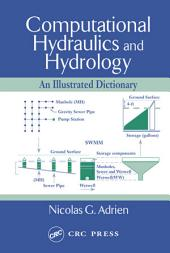 Computational Hydraulics and Hydrology: An Illustrated Dictionary