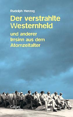 Der verstrahlte Westernheld und anderer Irrsinn aus dem Atomzeitalter PDF