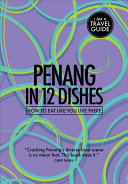 Penang in 12 Dishes
