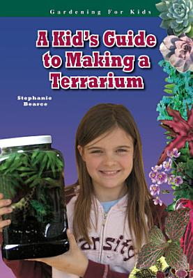 A Kid s Guide to Making a Terrarium PDF