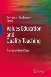 Values Education and Quality Teaching: The Double Helix Effect