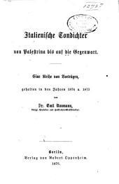 Italienische Tondichter von Palestrina bis auf die Gegenwart: eine Reihe von Vorträgen, gehalten in den Jahren 1874 und 1875