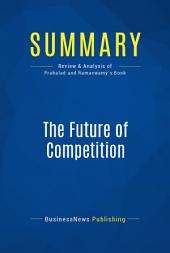 Summary: The Future of Competition: Review and Analysis of Prahalad and Ramaswamy's Book