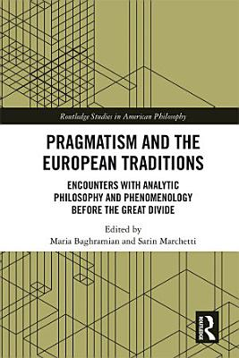 Pragmatism and the European Traditions