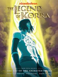 The Legend of Korra  the Art of the Animated Series   Book Four  Balance PDF