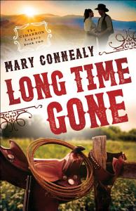 Long Time Gone  The Cimarron Legacy Book  2  Book