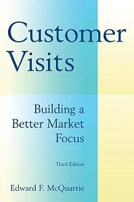 Customer Visits  Building a Better Market Focus PDF