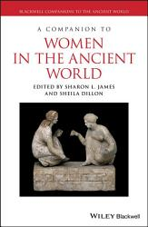 A Companion To Women In The Ancient World Book PDF