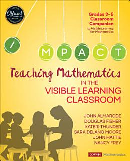 Teaching Mathematics in the Visible Learning Classroom  Grades 3 5 Book