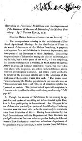 Observations on Provincial Exhibitions and the improvement of the resources of ... the Madras Presidency ... From the Madras Journal of Literature and Science
