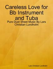 Careless Love for Bb Instrument and Tuba - Pure Duet Sheet Music By Lars Christian Lundholm