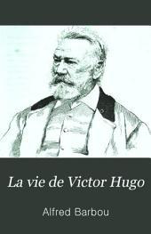 La vie de Victor Hugo: Victor Hugo et son temps
