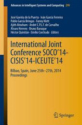 International Joint Conference SOCO'14-CISIS'14-ICEUTE'14: Bilbao, Spain, June 25th-27th, 2014, Proceedings