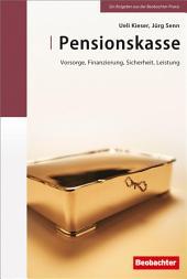 Pensionskasse: Vorsorge, Finanzierung, Sicherheit, Leistung, Ausgabe 2