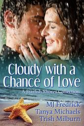 Cloudy with a Chance of Love: A Starfish Shores Collection