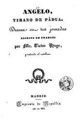 Angelo, tirano de Pádua: drama en tres jornadas