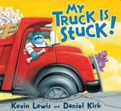 My Truck Is Stuck!: A Hyperion Read-Along