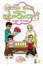 Rayyan vs Naznin: Sejak Bila Kami Sepakat?